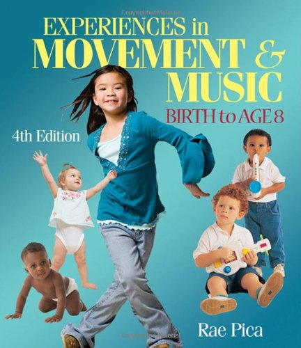 Experiences in Movement & Music: Birth to Age 8