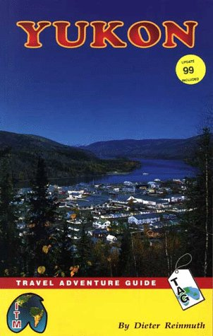 Yukon- Travel Adventure Guide (ITMB Travel Adventure Guides)