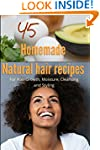 45 Homemade Natural Hair Care Recipes...