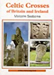 Celtic Crosses of Britain and Ireland...