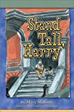 img - for Stand Tall, Harry book / textbook / text book