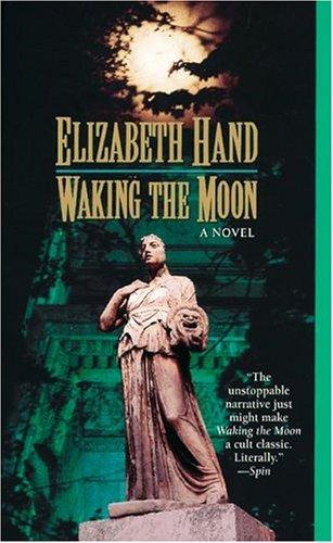 Waking the Moon, Elizabeth Hand