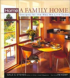 Home Magazine: A Family Home: Designs for the Way We Live Today (Interior Design/Architecture Ser.)