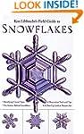 Ken Libbrecht's Field Guide to Snowfl...