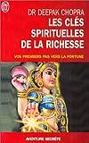 echange, troc Deepak Chopra - Les clés spirituelles de la richesse - Vos premiers pas vers la fortune