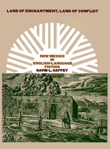 Land of Enchantment, Land of Conflict: New Mexico in English-Language Fiction (Tarleton State University Southwestern St