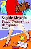 Prada, Pumps und Babypuder: Roman