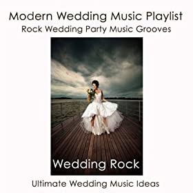 Amazon Wedding Rock Modern Wedding Music Playlist Rock Wedding Party Music Grooves