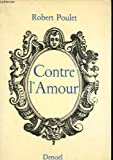 img - for Contre l'amour book / textbook / text book