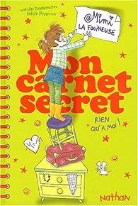 Mimi La Fouineuse Mon Carnet Secret Rien Qu A Moi Babelio