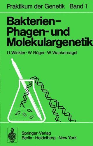Bakterien- Phagen- und Molekulargenetik (Praktikum der Genetik) (German Edition)
