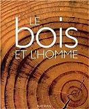 echange, troc Bruno Goffi - le bois et l'homme (Ancien prix Editeur : 39 Euros)