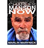 img - for [ Charles Manson Now ] CHARLES MANSON NOW by Marynick, Marlin ( Author ) ON Nov - 30 - 2010 Paperback book / textbook / text book
