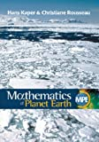 img - for Mathematics of Planet Earth: Mathematicians Reflect on How to Discover, Organize, and Protect Our Planet book / textbook / text book