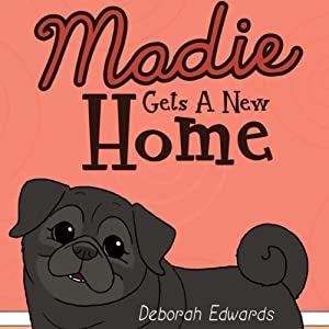 Madie Gets a New Home | [Deborah Edwards]