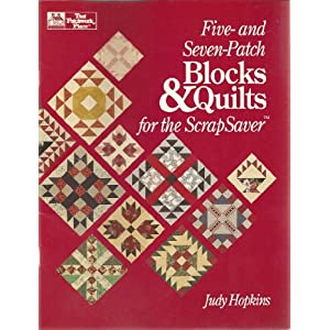 Five- And Seven-Patch Blocks and Quilts for the Scrapsaver Judy Hopkins