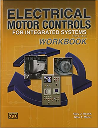 Electrical Motor Controls for Integrated Systems Workbook written by Gary Rockis