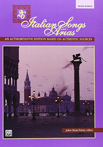 26 Italian Songs and Arias: An Authoritive Edition Based...