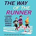 The Way of the Runner Audiobook by Adharanand Finn Narrated by Derek Perkins