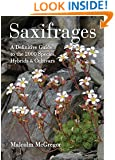 Saxifrages: The Definitive Guide to 2000 Species, Hybrids & Cultivars