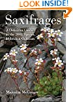 Saxifrages: A Definitive Guide to 200...