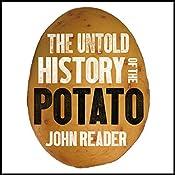 The Untold History of the Potato | [John Reader]