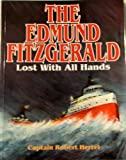 The Edmund Fitzgerald: Lost with All Hands