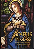 img - for Gospels in Glass: Stained Glass Windows in Missouri Churches by Ken Luebbering (2000-12-04) book / textbook / text book