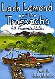 Paul Webster Loch Lomond and the Trossachs: 40 Favourite Walks