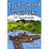 Loch Lomond and the Trossachs: 40 Favourite Walksby Paul Webster