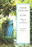 img - for Four Tenths of an Acre: Reflections on a Gardening Life Hardcover Deckle Edge, May 3, 2005 book / textbook / text book