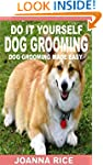 Do It Yourself Dog Grooming: Dog Groo...