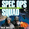 Sucker Punch: Special Ops Squad, Book 3 (       UNABRIDGED) by Rick Shelley Narrated by Gary Telles