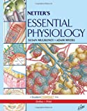 Netter's Essential Physiology: With STUDENT CONSULT Online Access, 1e (Netter Basic Science)