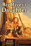 img - for Big River's Daughter book / textbook / text book