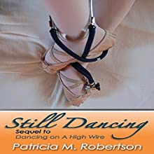 Still Dancing: Dancing Through Life, Book 2 Audiobook by Patricia M. Robertson Narrated by  Misty of Echoing Praise