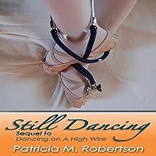 Still Dancing: Dancing Through Life, Book 2 | Livre audio Auteur(s) : Patricia M. Robertson Narrateur(s) :  Misty of Echoing Praise