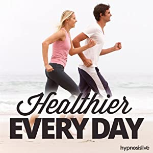 Healthier Every Day Hypnosis: Boost Your Well-Being Naturally, using Hypnosis | [Hypnosis Live]