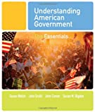 Understanding American Government: The Essentials (0495501174) by Welch, Susan