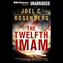 The Twelfth Imam: A Novel (       UNABRIDGED) by Joel C. Rosenberg Narrated by Christopher Lane