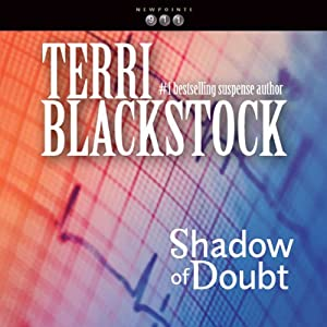 Shadow of Doubt: Newpointe 911 Series, Book 2 | [Terri Blackstock]