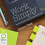 Work Simply: Embracing the Power of Your Personal Productivity Style | Carson Tate