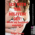 Sex with the Delivery Guy While My Boyfriend Watched | Paige Jamey