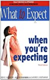 Arlene Eisenberg What to Expect When You're Expecting