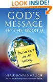 God's Message to the World:: You've Got Me All Wrong