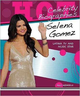 Selena Gomez: Latina TV and Music Star (Hot Celebrity Biographies)