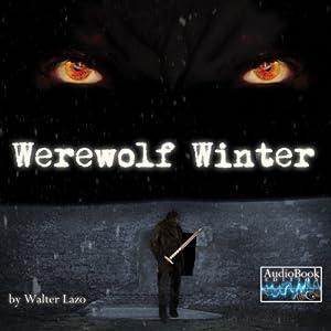Werewolf Winter: A Short Story | [Walter Lazo]