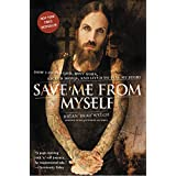 Save Me from Myself: How I Found God, Quit Korn, Kicked Drugs, and Lived to Tell My Storyby Brian Welch