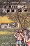 The Haunting of Captain Snow: Book 2 The Eel Grass Girls Mysery Series (The Eel Grass Girls Mysteries)