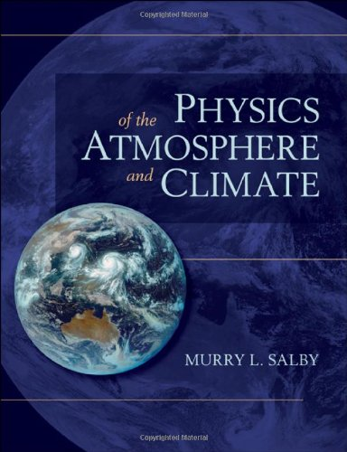 Physics of the Atmosphere and Climate: Murry L. Salby: 9780521767187: Amazon.com: Books